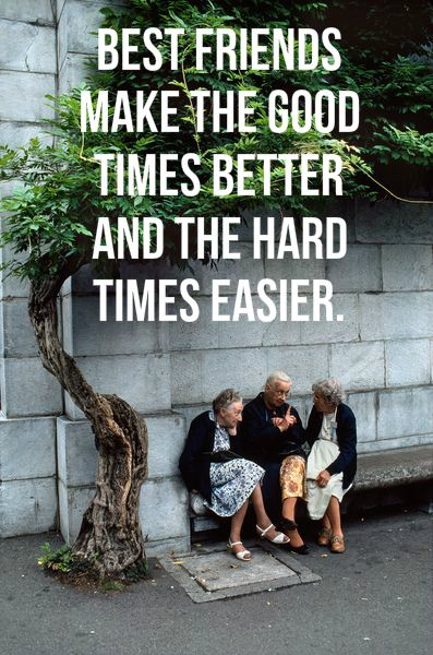 Best friends make the good times better and the hard times easier! Quote about friendship. click on this image to see the most sophisticated collection of inspiring quotes!
