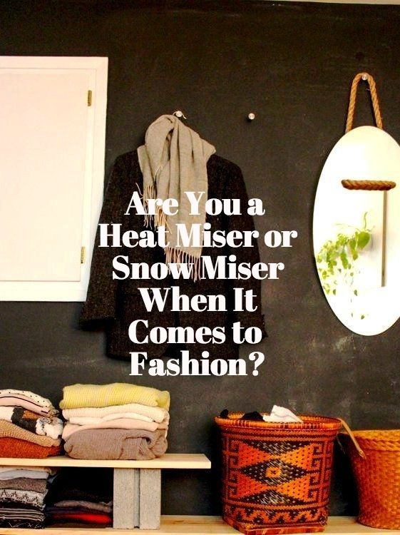 Are You the Heat Miser or the Snow Miser When It Comes to Fashion?