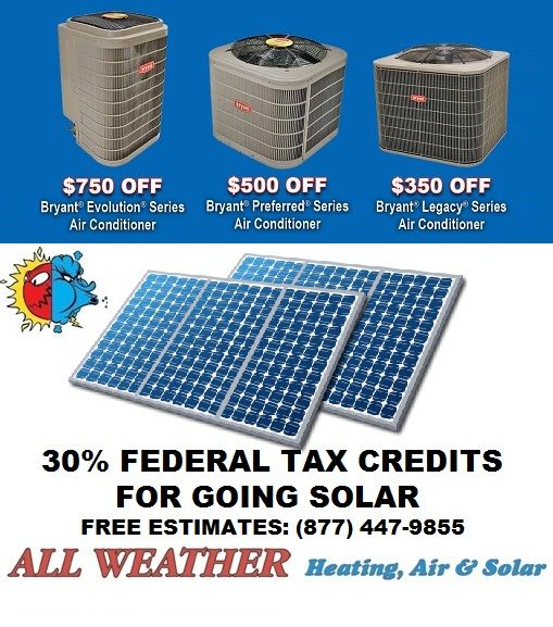 August sales for awesome for Bryant air conditioners, furnace and solar panels, save big money, All Weather Heating, Air, Solar, located in, Vacaville, Solano, California, serving, Napa, Benicia, Vallejo, Fairfield, Suisun, Dixon, Winters, Yolo