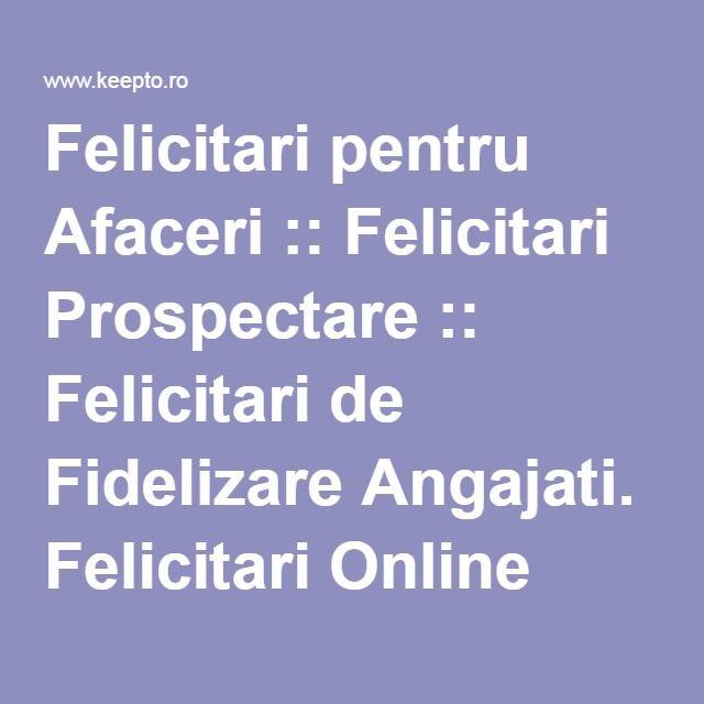 Felicitari pentru Afaceri :: Felicitari Prospectare :: Felicitari de Fidelizare Angajati. Felicitari Online Clienti
