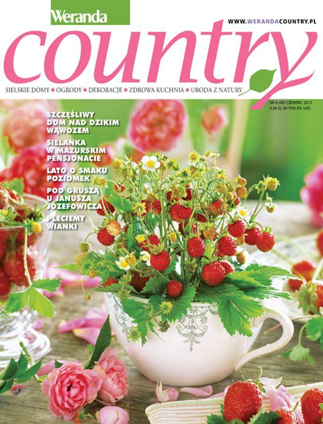 Okładka Weranda Country czerwiec 2015. Od 14.05. miesięcznik będzie do kupienia w kioskach i salonikach prasowych. Wybrane materiały z tego numeru znajdziesz wkrótce na www.werandacountry.pl. #werandacountry #country #miesięcznik #pismo