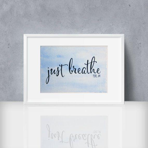 Just Breathe  5x7   Pearl Jam Lyrics  Original by WordswhenSpoken
