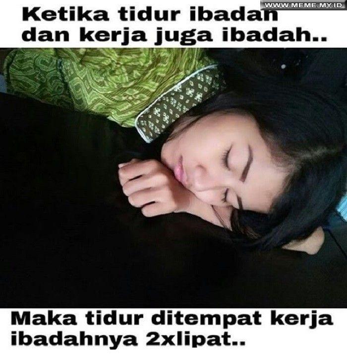 Ketika tidur dan kerja adalah ibadah - #MemeLucu #MemeKocak #GambarLucu