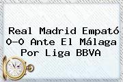 http://tecnoautos.com/wp-content/uploads/imagenes/tendencias/thumbs/real-madrid-empato-00-ante-el-malaga-por-liga-bbva.jpg Liga BBVA. Real Madrid empató 0-0 ante el Málaga por Liga BBVA, Enlaces, Imágenes, Videos y Tweets - http://tecnoautos.com/actualidad/liga-bbva-real-madrid-empato-00-ante-el-malaga-por-liga-bbva/