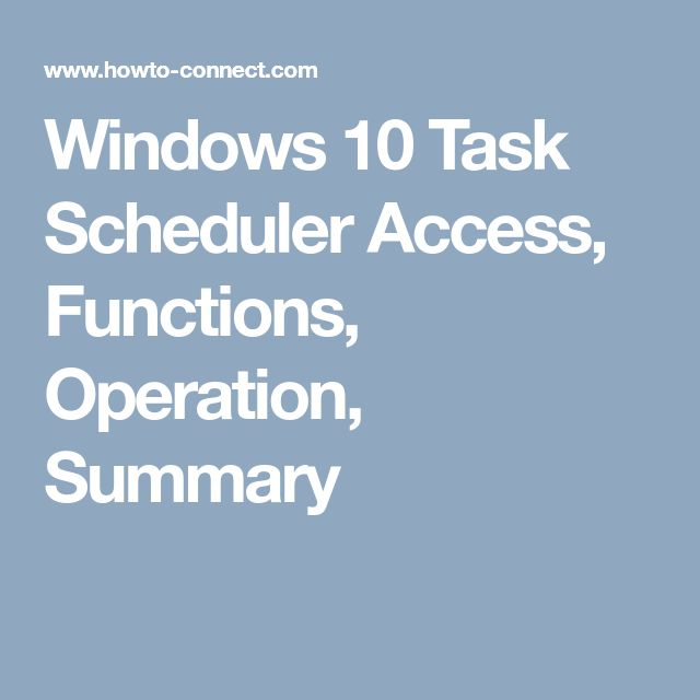 Windows 10 Task Scheduler Access, Functions, Operation, Summary