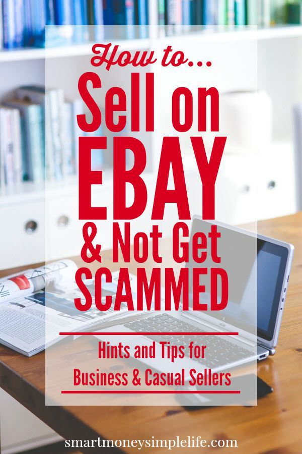 How To Sell On EBay And Not Get Scammed