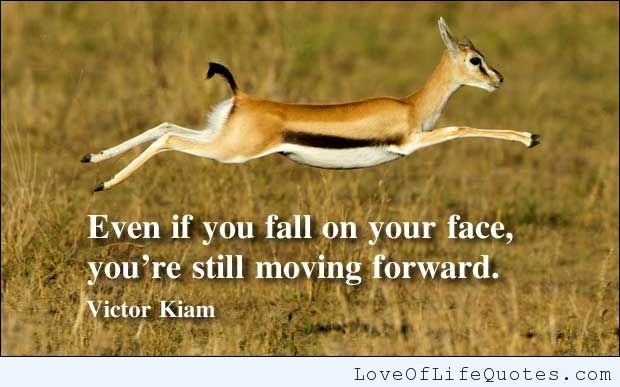Victor Kiam quote on moving forward - http://www.loveoflifequotes.com/inspirational/victor-kiam-quote-on-moving-forward/