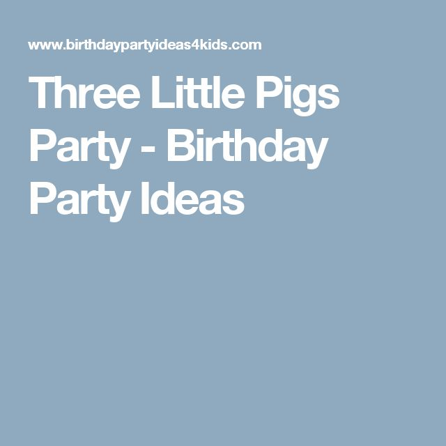 Three Little Pigs Party - Birthday Party Ideas