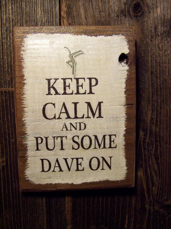 Hey, I found this really awesome Etsy listing at http://www.etsy.com/listing/163169965/dave-matthews-band-dmb-keep-calm-and-put