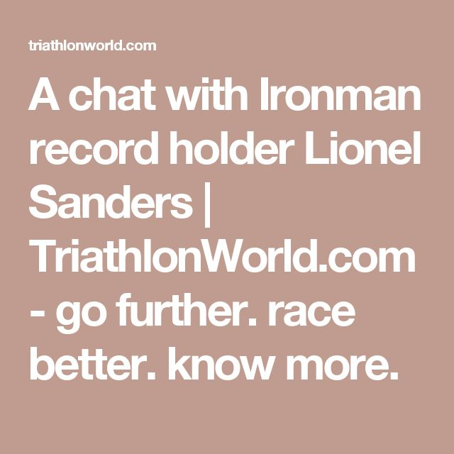 A chat with Ironman record holder Lionel Sanders | TriathlonWorld.com - go further. race better. know more.