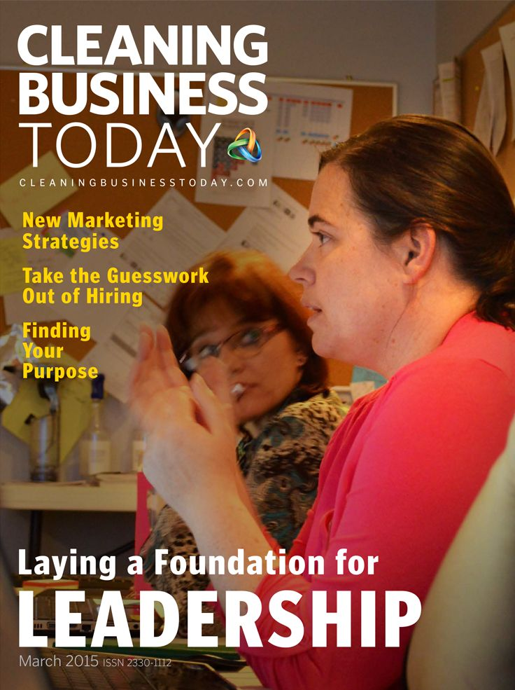 The March 2015 issue of Cleaning Business Today focuses on leadership The cover features Amy Thomas of Eastside Housecleaning. She and several dozen cleaning business owners gathered in Charleston, SC for a week-long Foundations of Success event presented by Cleaning Business Builders.