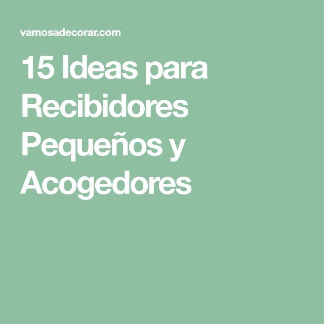 15 Ideas para Recibidores Pequeños y Acogedores