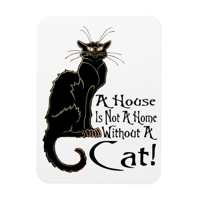 A House Is Not A Home Without A Cat Magnet Zazzle Com In 2020