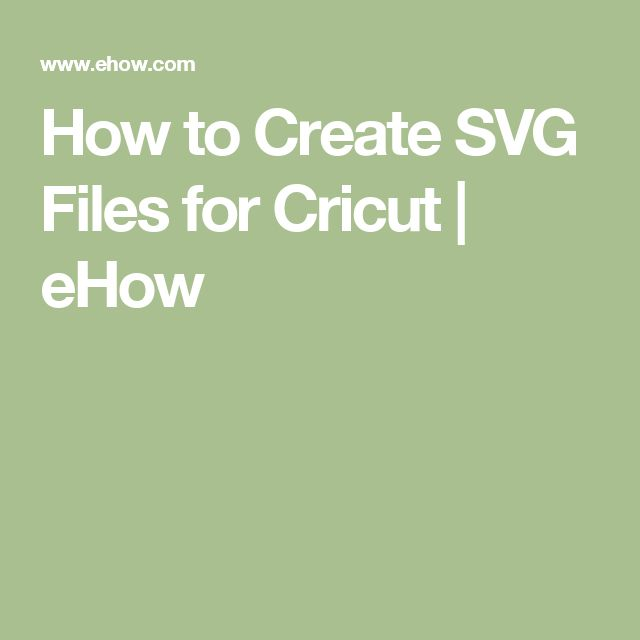 How to Create SVG Files for Cricut | eHow