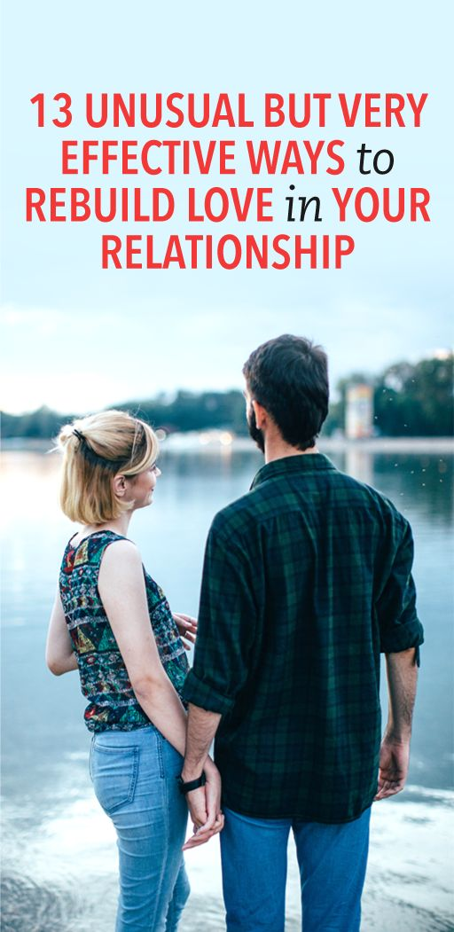 13 unusual but very effective ways to rebuild love in your relationship