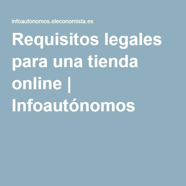 Requisitos legales para una tienda online   Infoautónomos