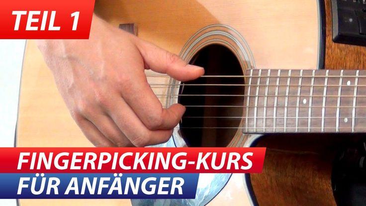 """""""Gitarre Zupfen Lernen: Für Anfänger Fingerpicking 1"""""""