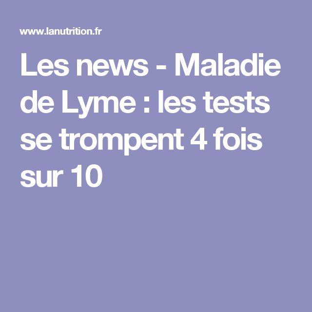 Les news - Maladie de Lyme : les tests se trompent 4 fois sur 10