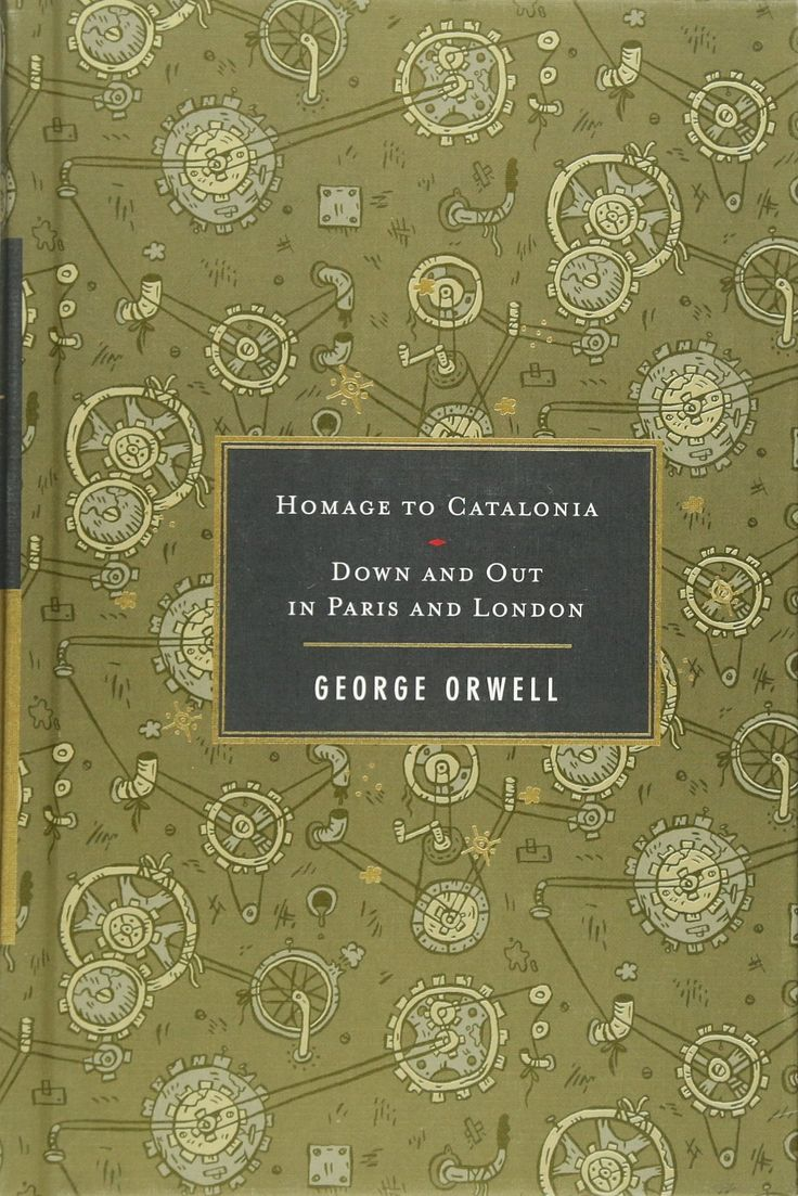 Homage to Catalonia / Down and Out in Paris and London, George Orwell