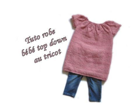TUTO ROBE BEBE TOP DOWN COL FEUILLE AU TRICOT baby dress top down easy t...