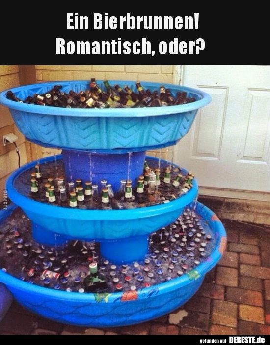 A beer fountain! Romantic, right? | Funny pictures, sayings, jokes, really funny