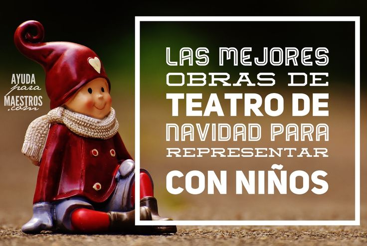 AYUDA PARA MAESTROS: Las mejores obras de teatro de Navidad para representar con niños