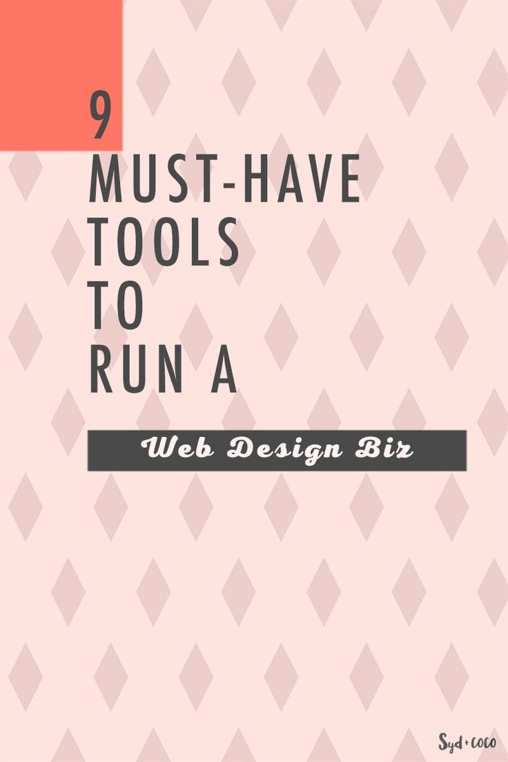 Nine (9) Must-Have Tools to Run Your Web Design Business