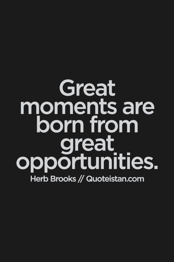 Perfect Great #moments Are Born From Great Opportunities.
