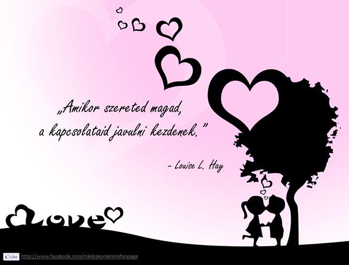 Louise L. Hay gondolata önmagunk szeretetéről. A kép forrása: Komáromi Miklós - The Page # Facebook