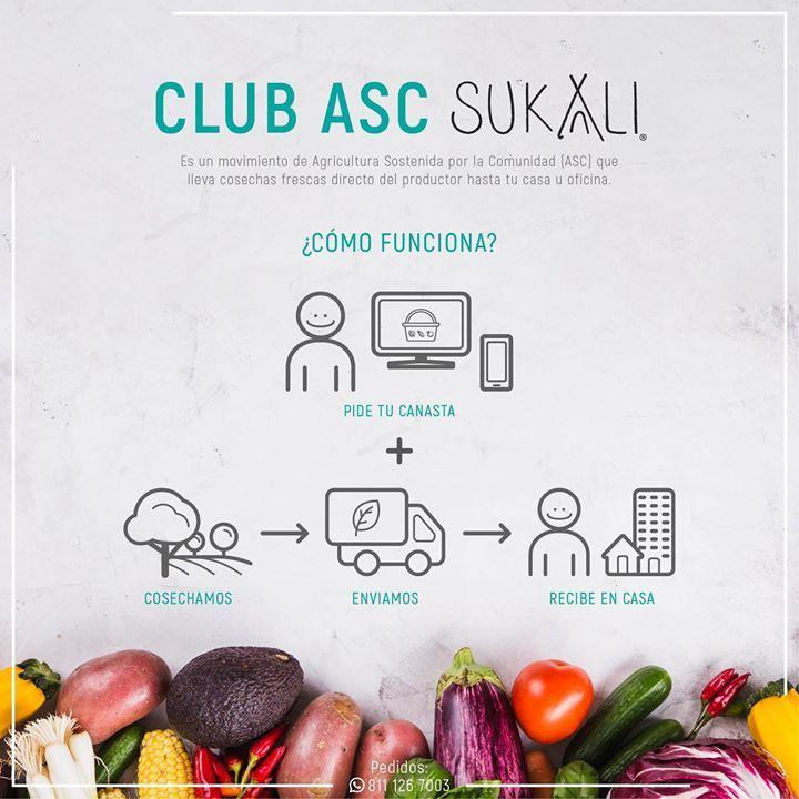 Te presentamos Club ASC #Sukali El movimiento de Agricultura Sostenida por la Comunidad que lleva cosechas frescas directo del productor hasta tu casa.  Cómo funciona? 1.- Elije tu canasta de frescos o ármala a tu gusto. 2.- Agrega productos adicionales de nuestra Tienda como leguminosas miel frutos secos etc.. (opcional) 3.- Realiza tu pedido antes de las 5:00 p.m. cada viernes por whatsapp al 811 126 7003 o a hola.sukali@gmail.com e indícanos dónde entregaríamos tu pedido. 4.- Realiza tu…