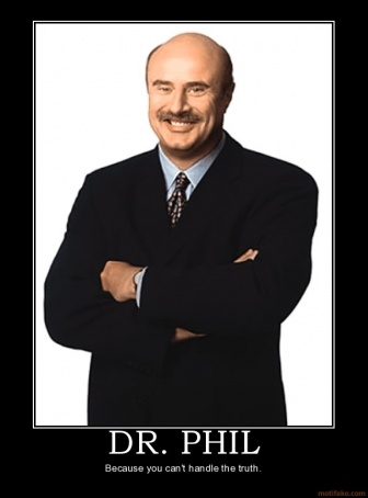 Go to a Dr. Phil show