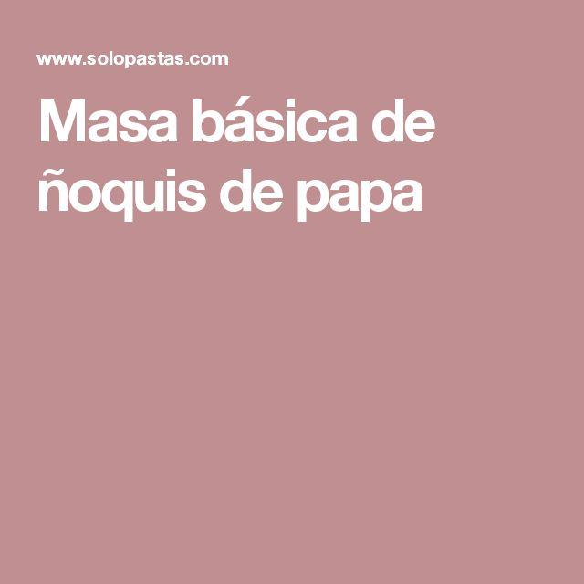 Masa básica de ñoquis de papa