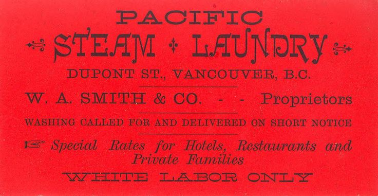 Business card for Pacific Steam Laundry, W.A. Smith & Co. Robert Mathison, printer. Vancouver, 1887.