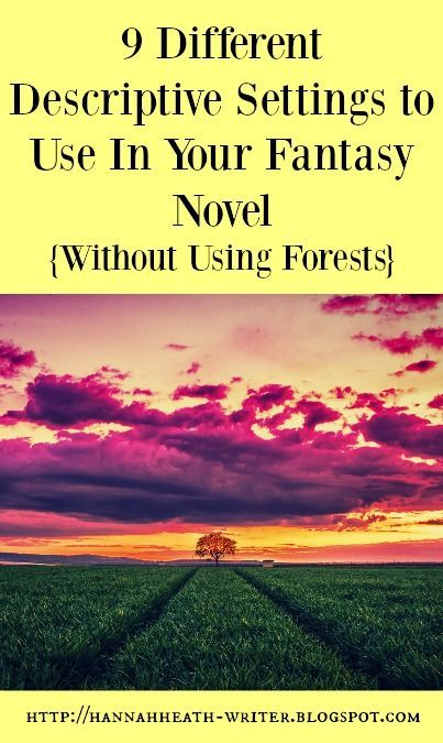 9 Different Descriptive Settings to Use In Your Fantasy Novel (Without Using Forests) - make your fantasy novel unique and complex by using these little-used but super cool settings