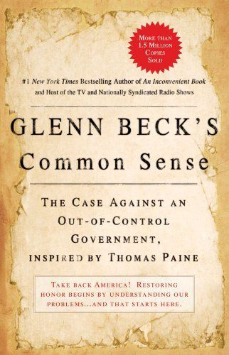 Glenn Beck's Common Sense: The Case Against an Out-of-Control Government, Inspired by Thomas Paine by Glenn Beck, http://www.amazon.com/dp/B002BDVUGM/ref=cm_sw_r_pi_dp_2gVZqb1HMC85P