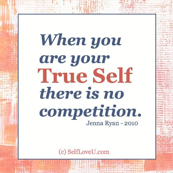 When you are your TRUE SELF, there is no competition. ~ Jenna Ryan 2010    This is a quote that I wrote back in 2010, blogged it, tweeted it…    Recently, I've seen it floating around the internet with someone else's name on it. Kinda ironic, given that the quote talks about if it's truly you, no one can take it from you. This is my life's message. My truth and my heart. Someone else may also have it, but I believe we are each given a message to share. This one is mine.