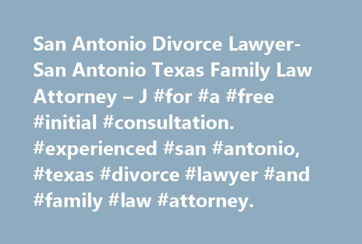San Antonio Divorce Lawyer- San Antonio Texas Family Law Attorney – J #for #a #free #initial #consultation. #experienced #san #antonio, #texas #divorce #lawyer #and #family #law #attorney. http://portland.nef2.com/san-antonio-divorce-lawyer-san-antonio-texas-family-law-attorney-j-for-a-free-initial-consultation-experienced-san-antonio-texas-divorce-lawyer-and-family-law-attorney/  # San Antonio Divorce Lawyer J. Michael Clay is an experienced San Antonio divorce lawyer and family law…