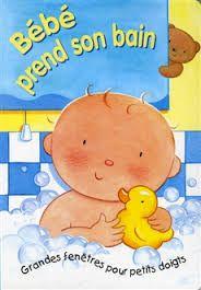 31997000792978 Bébé prend son bain. Qui doit prendre un bain? Qui aime les jouets pour le bain? C'est bébé. -- Album cartonné avec grands volets à soulever. [SDM]