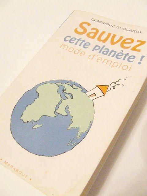 Une vie sans gâchis: Lecture: Sauvez cette planète! mode d'emploi
