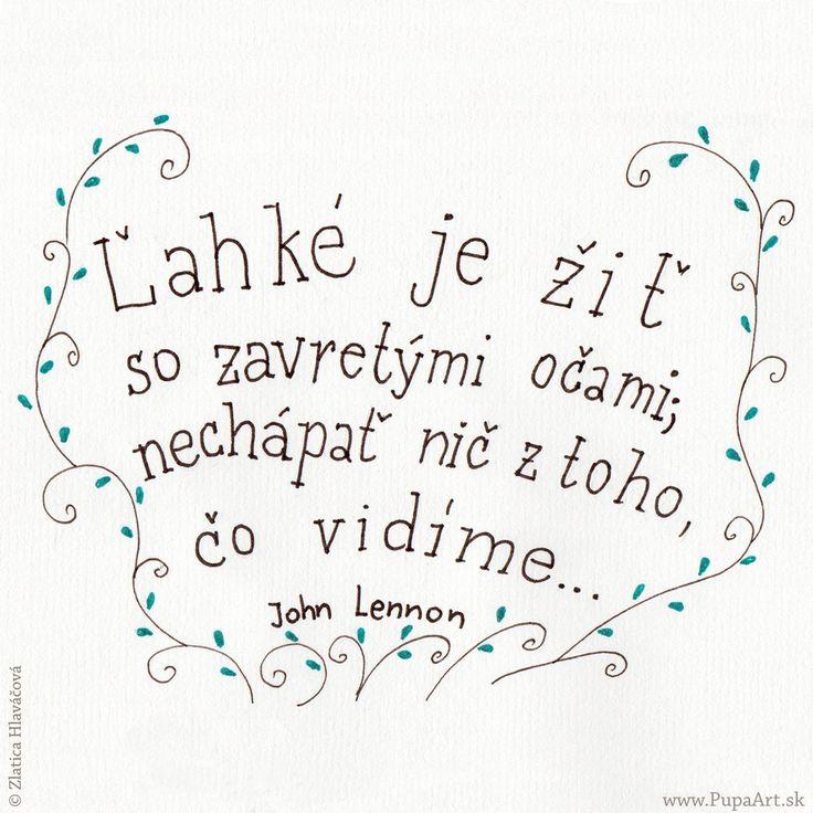 286/365 Ľahké je žiť so zavretými očami, nechápať nič z toho, čo vidíme. John Lennon