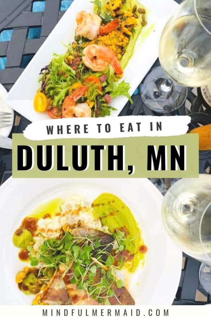 15 Best Restaurants In Duluth Mn In 2020 The Mindful Mermaid In 2020 Duluth Restaurants Restaurants In Duluth Mn Travel Food