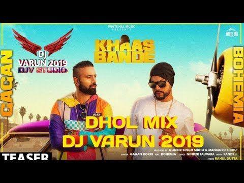 Khaas Bande Dhol Mix Dj Varun New Punjabi Songs 2019 Dhol Mix Punjabi Songs 2019 Youtube Dj Remix Songs Song Playlist Songs