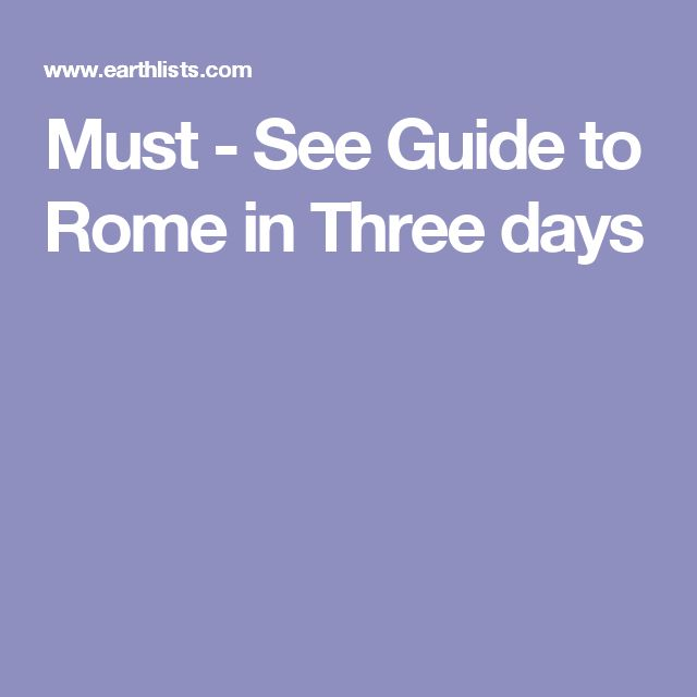 Must - See Guide to Rome in Three days