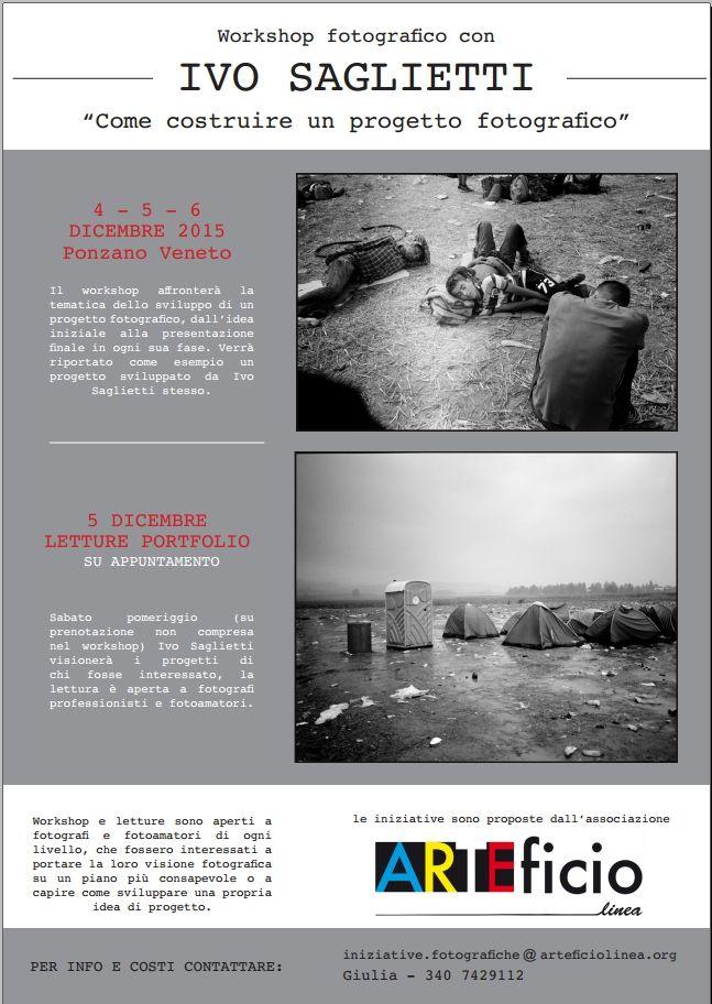"""[WORKSHOP] Vi voglio segnalare questo workshop fotografico con IVO SAGLIETTI Tema: """"Come costruire un progetto fotografico""""  4-5-6 DICEMBRE 2015 - Workshop 5 DICEMBRE - LETTURE PORTFOLIO  PER INFO E COSTI CONTATTARE: iniziative.fotografiche@arteficiolinea.org Giulia - 340 7429112"""