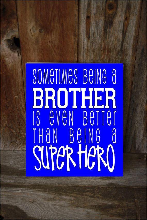 Sometimes being a BROTHER is even better than being a SUPER HERO-boy, child,baby, brothers room Home Decor wood sign
