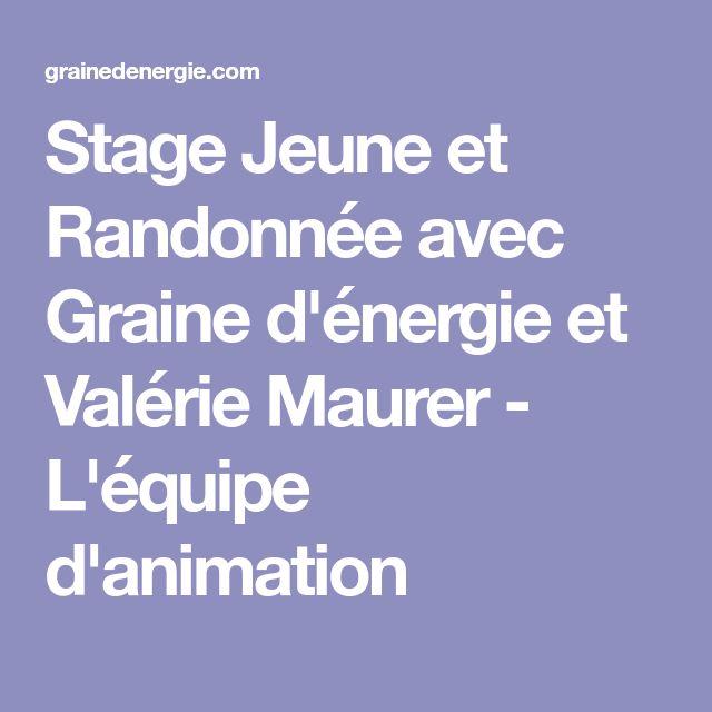 Stage Jeune et Randonnée avec Graine d'énergie et Valérie Maurer - L'équipe d'animation