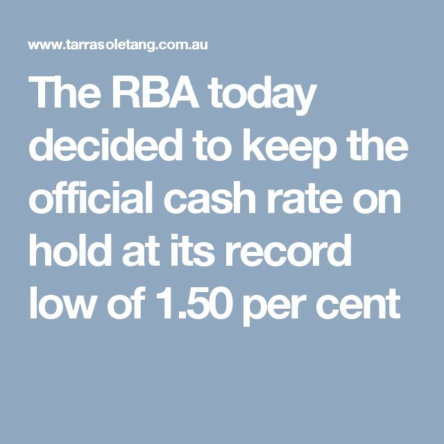The RBA today decided to keep the official cash rate on hold at its record low of 1.50 per cent