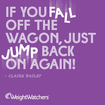 If you fall off the #weightloss wagon just jump back on again! - #inspiration from Claire Bailey, #weightwatchers member.