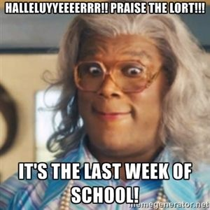 halleluyyeeeerrr!! praise the LORT!!! it's the last week of school! | Tyler Perry's Madea