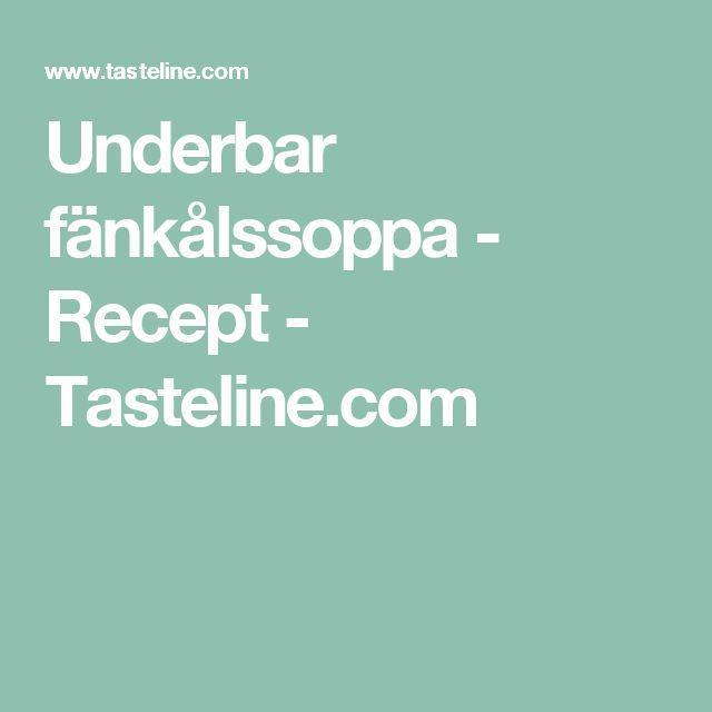 Underbar fänkålssoppa - Recept - Tasteline.com